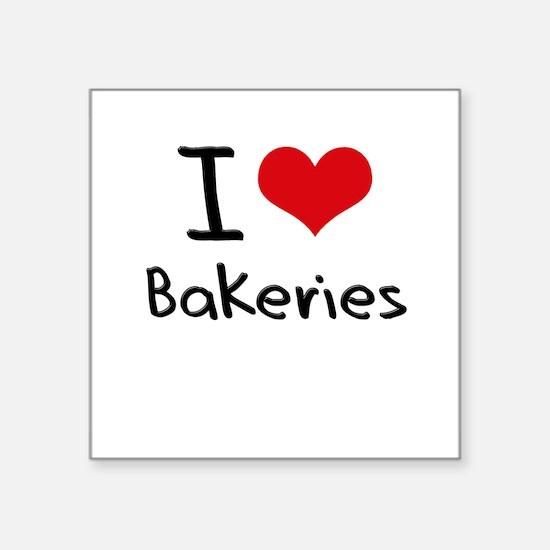 I Love Bakeries Sticker