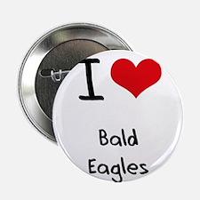 "I Love Bald Eagles 2.25"" Button"