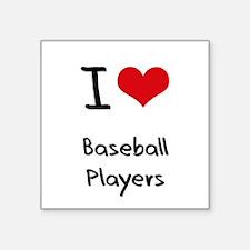 I Love Baseball Players Sticker