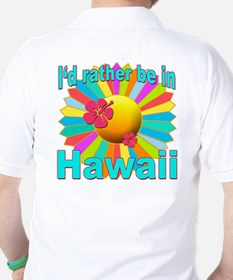 Tropical I'd Rather be in Hawaii T-Shirt