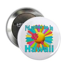 "Tropical I'd Rather be in Hawaii 2.25"" Button"