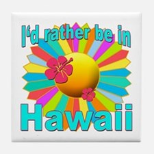 Tropical I'd Rather be in Hawaii Tile Coaster