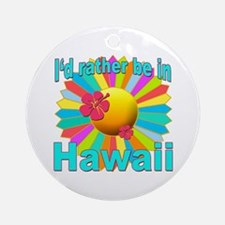 Tropical I'd Rather be in Hawaii Ornament (Round)