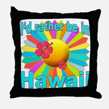Tropical I'd Rather be in Hawaii Throw Pillow