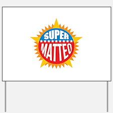 Super Matteo Yard Sign