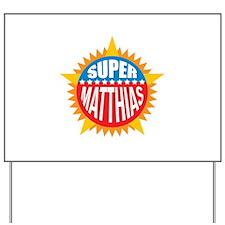 Super Matthias Yard Sign