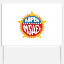 Super Misael Yard Sign