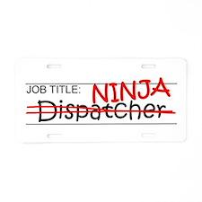 Job Ninja Dispatcher Aluminum License Plate