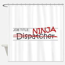 Job Ninja Dispatcher Shower Curtain