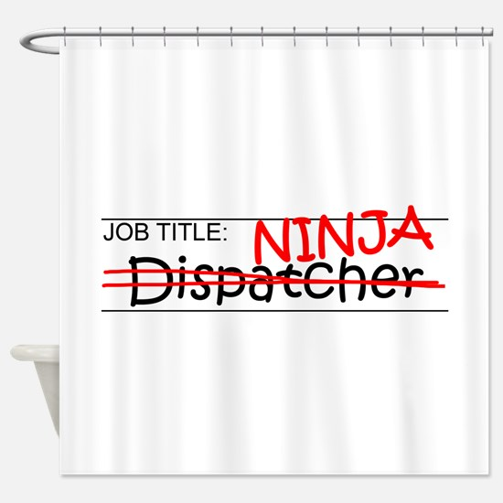 Job Ninja Dispatcher Shower Curtain