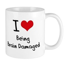 I Love Being Brain Damaged Small Mug