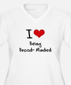 I Love Being Broad-Minded Plus Size T-Shirt