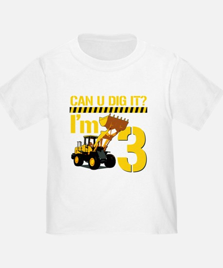 Can You Dig It? Im 3 T-Shirt