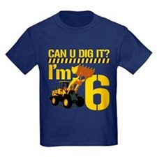 Can You Dig It? Im 6 T-Shirt