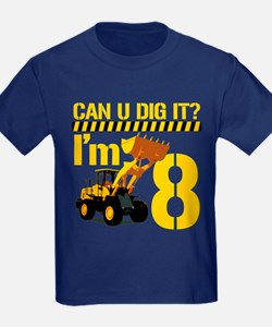 Can You Dig It? Im 8 T-Shirt