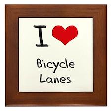 I Love Bicycle Lanes Framed Tile