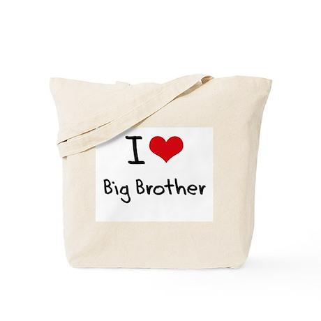 I Love Big Brother Tote Bag