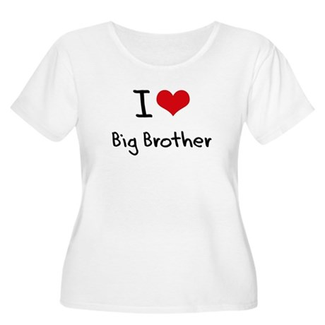 I Love Big Brother Plus Size T-Shirt