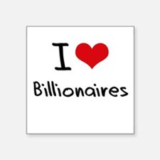I Love Billionaires Sticker