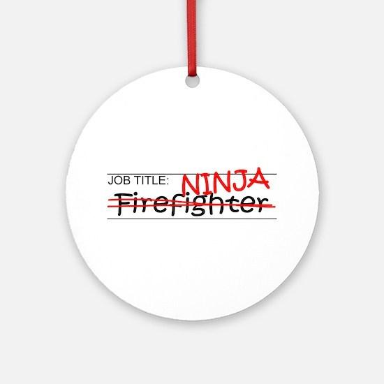 Job Ninja Firefighter Ornament (Round)