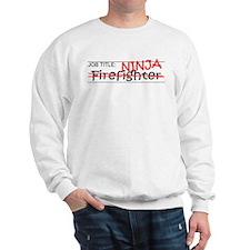 Job Ninja Firefighter Sweatshirt