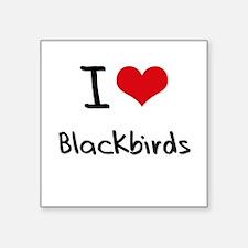 I Love Blackbirds Sticker