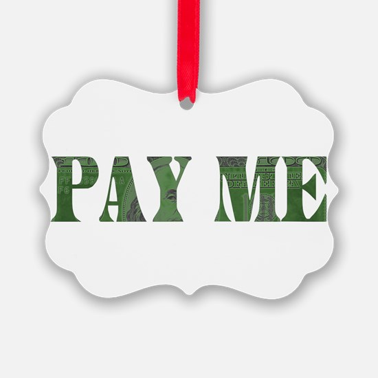 Pay Me.png Ornament
