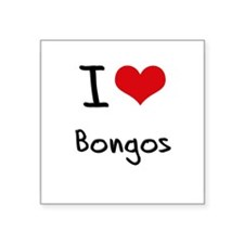 I Love Bongos Sticker