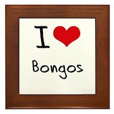 I Love Bongos Framed Tile