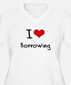 I Love Borrowing Plus Size T-Shirt