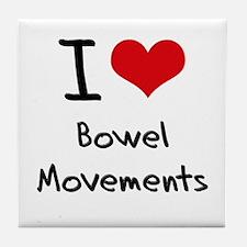 I Love Bowel Movements Tile Coaster