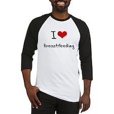 I Love Breastfeeding Baseball Jersey