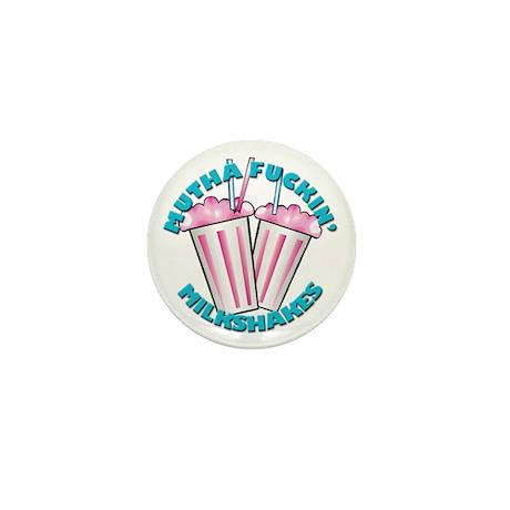 Mutha F#ckin' Milkshakes Mini Button (10 pack)