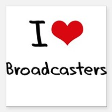 """I Love Broadcasters Square Car Magnet 3"""" x 3"""""""