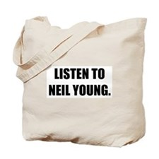 Listen To Neil Young Tote Bag