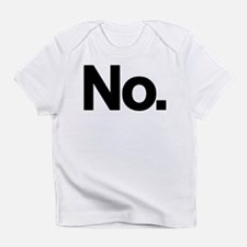 No. Infant T-Shirt