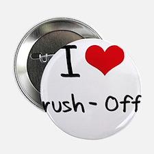 "I Love Brush-Offs 2.25"" Button"