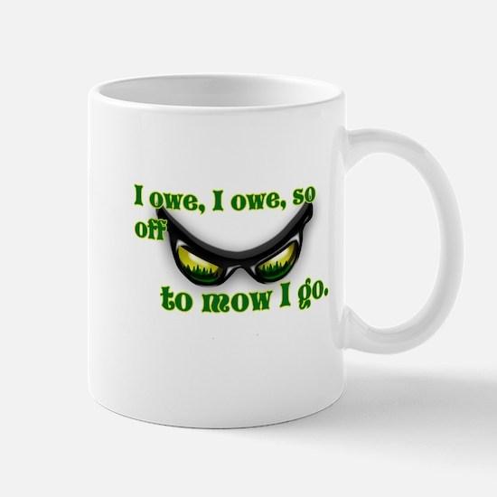 I OWE I OWE so off to mow I go green w/grass Mug