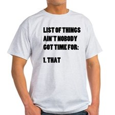 Ain't Nobody Got Time For That List T-Shirt