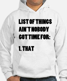 Ain't Nobody Got Time For That Hoodie