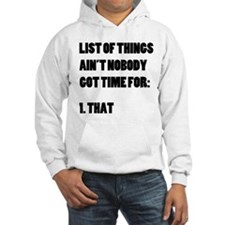 Ain't Nobody Got Time For That List Hoodie