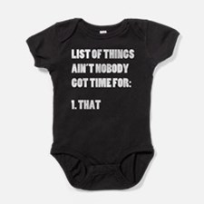 Ain't Nobody Got Time For That Baby Bodysuit