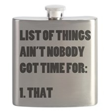 Ain't Nobody Got Time For That List Flask
