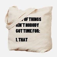 Ain't Nobody Got Time For That Tote Bag