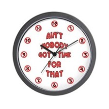 Ain't Nobody Got Time For That List Wall Clock