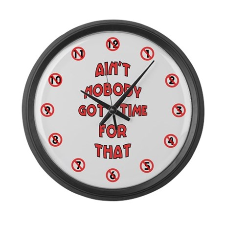 Ain't Nobody Got Time For That Large Wall Clock