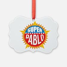 Super Pablo Ornament