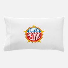 Super Pedro Pillow Case