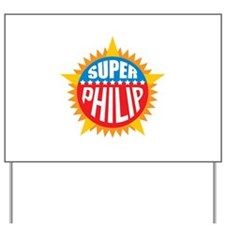 Super Philip Yard Sign