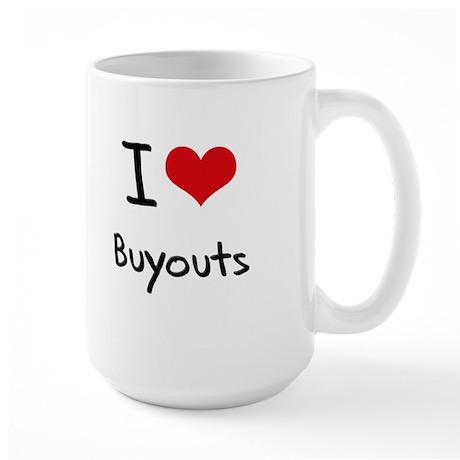 I Love Buyouts Mug